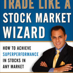 My Review of Trade Like a Stock Market Wizard by Mark Minervini